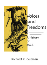 Voices and Freedoms: A History of Jazz