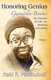 Honoring Genius: Gwendolyn Brooks, edited by Haki Madhubuti