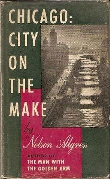Nelson Algren's Chicago: City on the Make