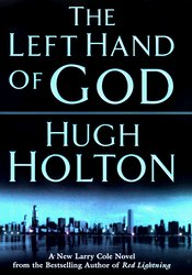 The Left Hand of God by Hugh Holton
