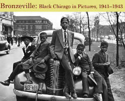 Bronzeville: Black Chicago in Pictures