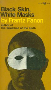 Frantz Fanon, Black Skin-White Masks
