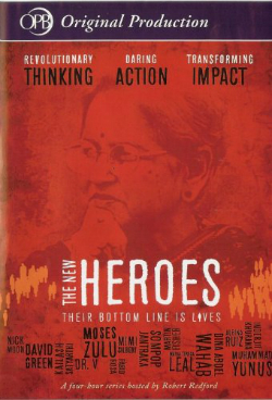 The New Heroes: Their Bottom Line is Lives