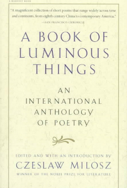 A Book of Luminous Things, edited by Czeslaw Milosz